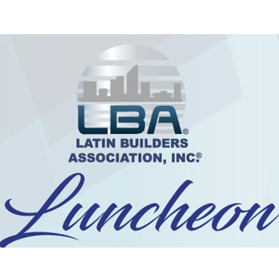 Latin Builders Association Luncheon